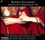 Schumann: Klavierwerke & Kammermusik, Vol. 3