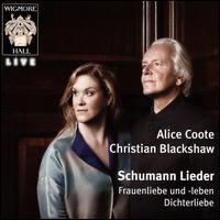 Schumann Lieder: Frauenliebe und -leben; Dichterliebe - Alice Coote (mezzo-soprano); Christian Blackshaw (piano)