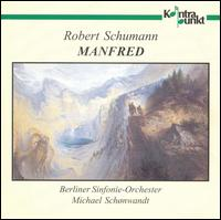 Schumann: Manfred - Catherine Stoyan (vocals); Ditlev Witte (vocals); Elke Brosch (vocals); Gunther Beyer (bass); Jörg Gudzuhn;...