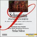 Schumann: Piano Concerto & other works for piano and orchestra