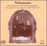 Schumann: Piano Quintet; Piano Quartet; Violin Sonata No. 1