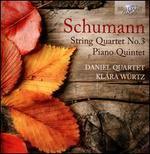 Schumann: String Quartet No. 3; Piano Quintet