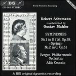 Schumann: Symphonies Nos. 1 & 2, re-orchestrated by Mahler