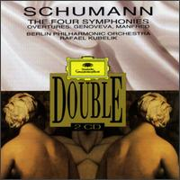 Schumann: The Four Symphonies; Genoveva & Manfred Overtures - Berlin Philharmonic Orchestra; Rafael Kubelik (conductor)