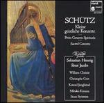 Schutz: Symphoniae Sacrae; Kleine Geistliche Konzerte