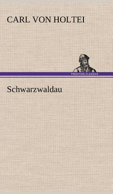 Schwarzwaldau - Holtei, Carl Von
