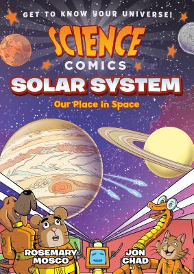 Science Comics: Solar System: Our Place in Space - Mosco, Rosemary
