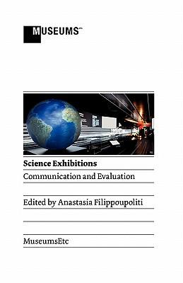 Science Exhibitions: Communication and Evaluation - Filippoupoliti, Anastasia (Editor)
