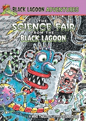 Science Fair from the Black Lagoon - Thaler, Mike
