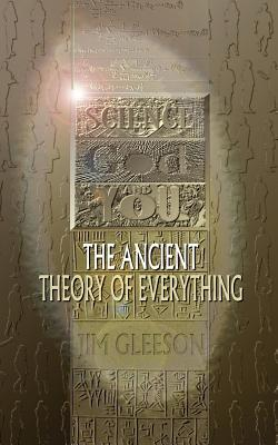 Science God and You-- The Ancient Theory of Everything - Gleeson, Jim