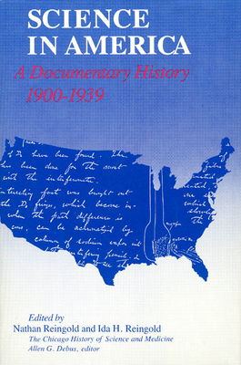 Science in America: A Documentary History, 1900-1939 - Reingold, Nathan (Editor)