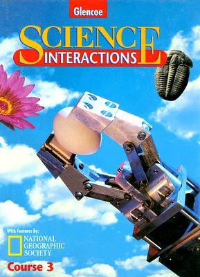Science Interactions, Course 3 - McGraw-Hill/Glencoe (Creator)