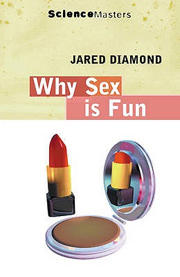Science Master: Why is Sex Fun?: The Evolution of Human Sexuality - Diamond, Jared M.