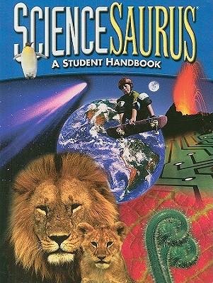 ScienceSaurus: A Student Handbook - Needham, Fran (Editor), and Kellman, Kathy (Editor), and Knowles, Marianne (Editor)