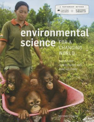 Scientific American Environmental Science for a Changing World 2e & Launchpad for Scientific American Environmental Science for a Changing World (Twelve Months Access) - Karr, Susan, MS