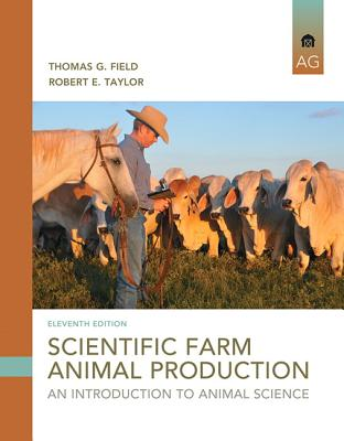 Scientific Farm Animal Production: An Introduction - Field, Thomas, and Taylor, Robert