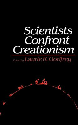 Scientists Confront Creationism - Godfrey, Laurie R (Editor)