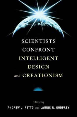Scientists Confront Intelligent Design and Creationism - Petto, Andrew J (Editor), and Godfrey, Laurie R (Editor)