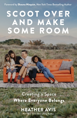 Scoot Over and Make Some Room: Creating a Space Where Everyone Belongs - Avis, Heather, and Niequist, Shauna (Foreword by)