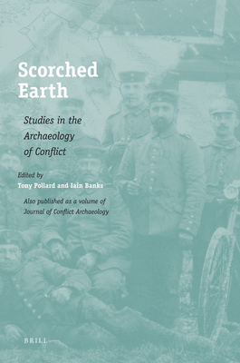 Scorched Earth: Studies in the Archaeology of Conflict - Pollard, Tony, Professor (Editor), and Banks, Iain (Editor)