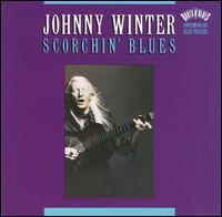 Scorchin' Blues - Johnny Winter