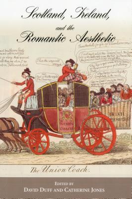 Scotland, Ireland, and the Romantic Aesthetic - Duff, David (Editor), and Jones, Catherine (Editor)
