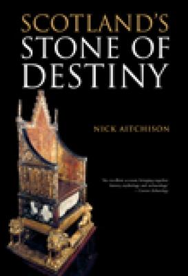 Scotland's Stone of Destiny - Aitchison, Nick