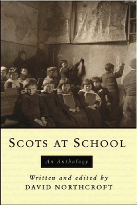 Scots at School: An Anthology - Northcroft, David
