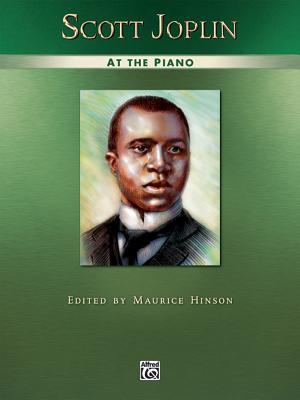 Scott Joplin at the Piano - Joplin, Scott (Composer), and Hinson, Maurice (Composer)
