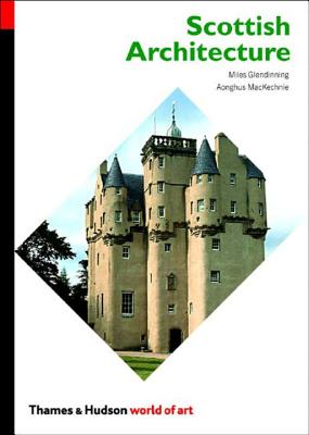 Scottish Architecture - Mackechnie, Aonghus, Professor, and Glendinning, Miles, Professor