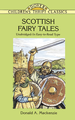 Scottish Fairy Tales: Unabridged in Easy-To-Read Type - MacKenzie, Donald A, and Children's Dover Thrift, and Green, John