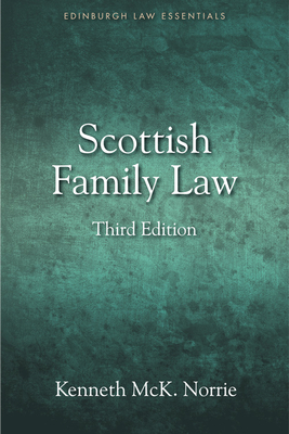 Scottish Family Law: A Clear and Concise Introductory Guide for Students of Family Law in Scotland - McKNorrie, Kenneth, Professor