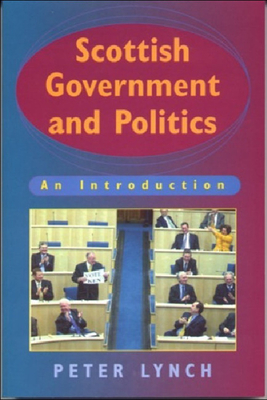 Scottish Government and Politics: An Introduction - Lynch, Peter