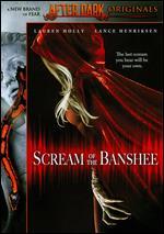 Scream of the Banshee - Steven C. Miller