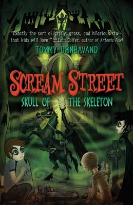 Scream Street: Skull of the Skeleton - Donbavand, Tommy