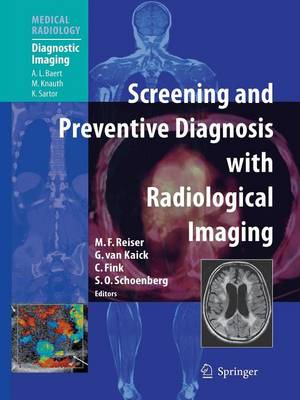 Screening and Preventive Diagnosis with Radiological Imaging - Reiser, Maximilian F (Editor), and Baert, A L (Foreword by), and Van Kaick, Gerhard (Editor)