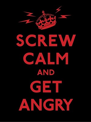 Screw Calm and Get Angry - Andrews McMeel Publishing