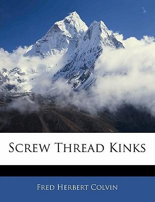 Screw thread kinks - Colvin, Fred Herbert