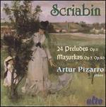 Scriabin: 24 Preludes, Op. 11; Mazurkas, Opp. 3 & 40
