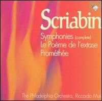 Scriabin: Symphonies (Complete); Le Poème de l'extase; Prométhée - Dmitri Alexeev (piano); Frank Kaderabek (trumpet); Michael Myers (tenor); Stefania Toczyska (mezzo-soprano);...