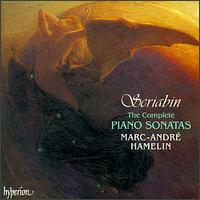 Scriabin: The Complete Piano Sonatas - Marc-André Hamelin (piano)