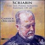 Scriabin: The Ten Piano Sonatas; Fantasy, Op. 28