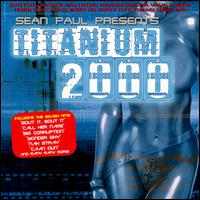 Sean Paul Presents Titanium 2000 - Various Artists