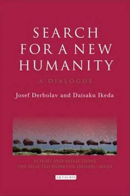 Search for a New Humanity: A Dialogue - Derbolav, Josef, and Ikeda, Daisaku