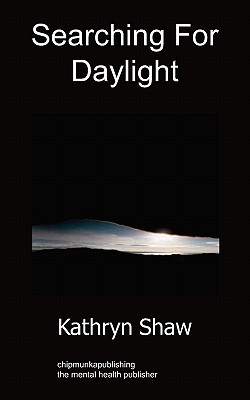Searching for Daylight: Poetry - Shaw, Kathryn