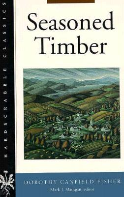 Seasoned Timber - Fisher, Dorothy Canfield, and Madigan, Mark J (Editor)