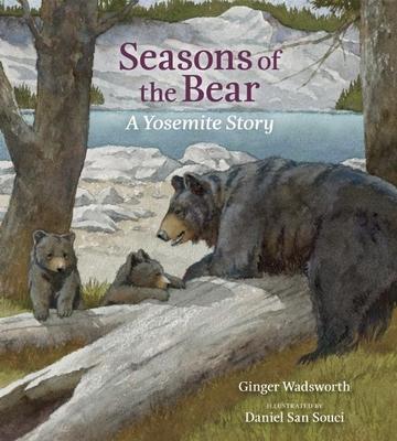 Seasons of the Bear: A Yosemite Story - Wadsworth, Ginger