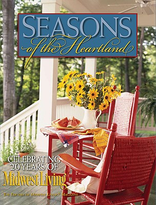 Seasons of the Heartland: Celebrating 20 Years of Midwest Living - Midwest Living Magazine