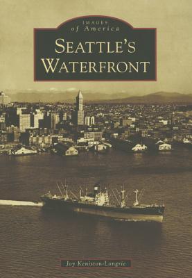 Seattle's Waterfront - Keniston-Longrie, Joy