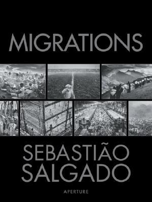 Sebastiao Salgado: Migrations: Humanity in Transition - Salgado, Sebastiao (Photographer)